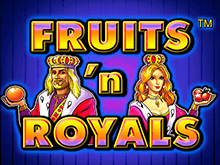 Автоматы Fruits and Royals в онлайн казино